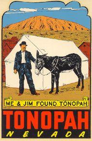 Tonopah, Me & Jim found Tonopah