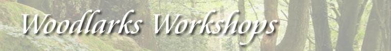 Woodlarks workshops