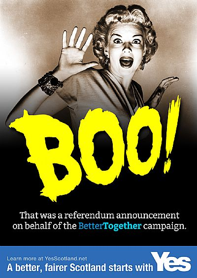 boo! - that was an announcement on behalf of the 'better together' campaign.