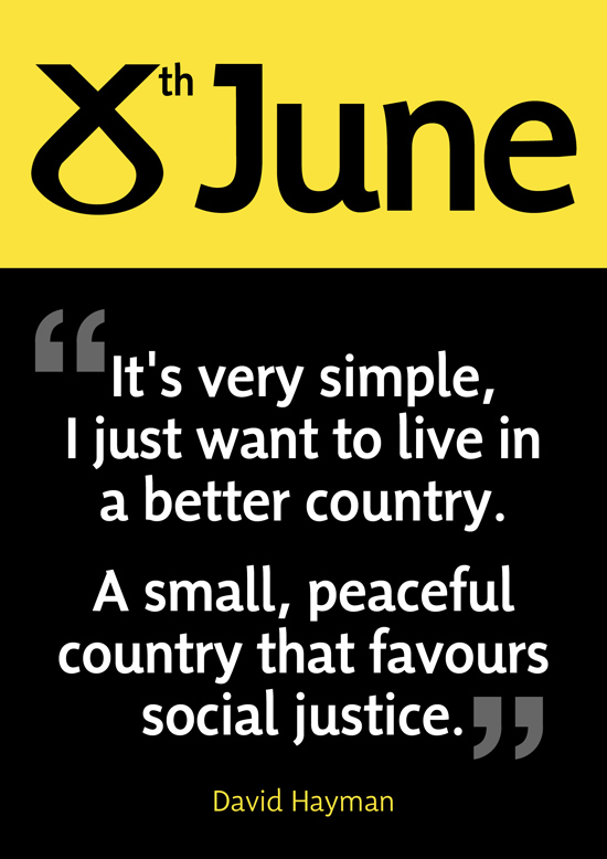 a better country. a small, peaceful country which favours social justice.