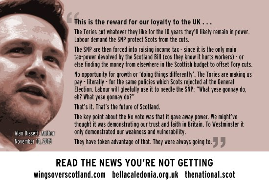 alan bissett - this is the reward for our loyalty to the uk