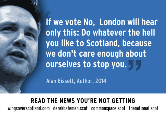 if we vote no, we're telling london that they can do what they like to scotland