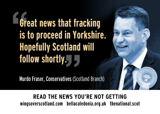 tory murdo 'the jester' fraser - hopefully fracking will come to scotland soon