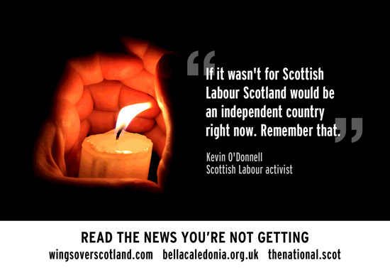 if it wasn't for labour, scotland would be an independent country right now. remember that.