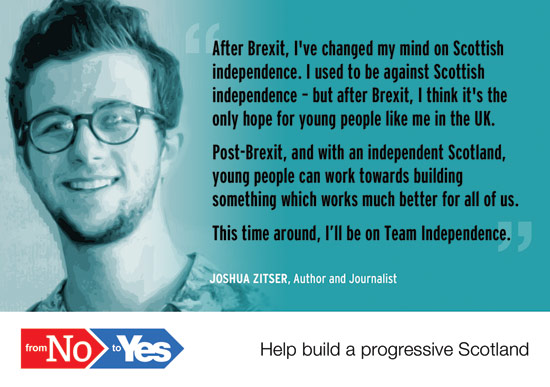 joshua zitser - voted no in 2014, now supports and independent scotland