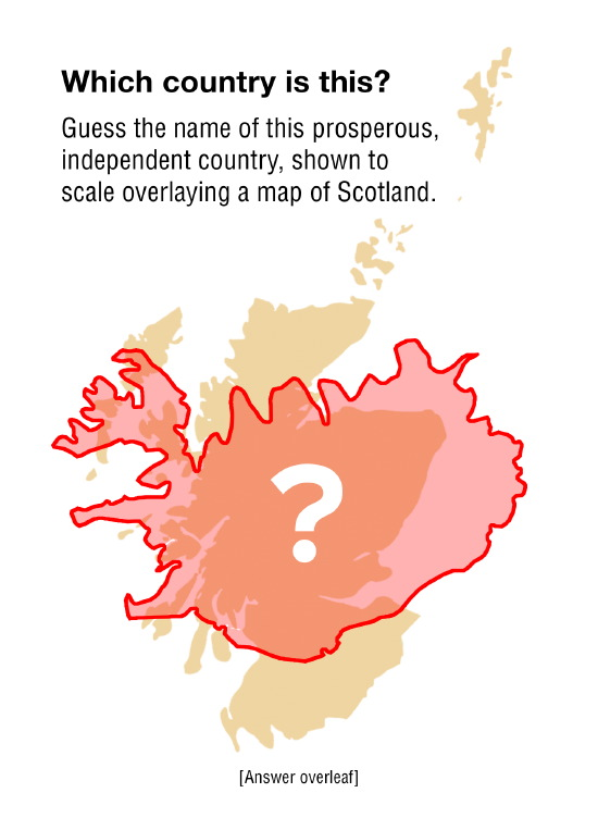 iceland - less than 1/3rd larger than scotland, independent since 1918