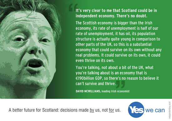 it's very clear to me that scotland could be in independent economy. there's no doubt.