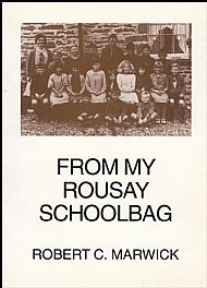 From My Rousay Schoolbag   Robert C Marwick