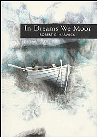 In Dreams We Moor  - Robert C Marwick
