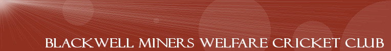 Blackwell Miners Welfare Cricket Club