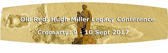 link to oldred: the hugh miller legacy conference 9-10 sept 2017, cromarty