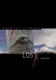 Lost In Juarez