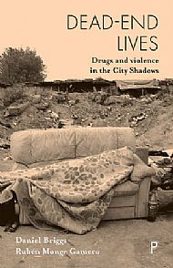 Dead-End Lives: Drugs and Violence in the City Shadows - book review