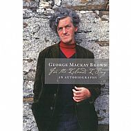 George Mackay Brown: For the Islands I Sing, an autobiography