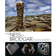 The Ness of Brodgar - Digging Deeper
