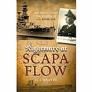 Nightmare at Scapa Flow: The Truth About the Sinking of HMS Royal Oak