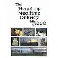 The Heart of Neolithic Orkney Mini Guide