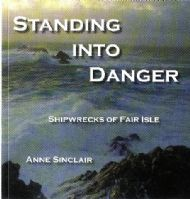 'Standing into Danger - Shipwrecks of Fair Isle' by Anne Sinclair